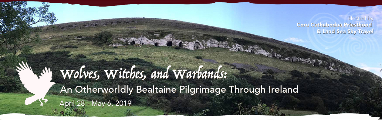 Land Sea Sky Travel presents: Wolves, Witches & Warbands - An Otherwordly Bealtaine Pilgrimage Through Ireland; 2019
