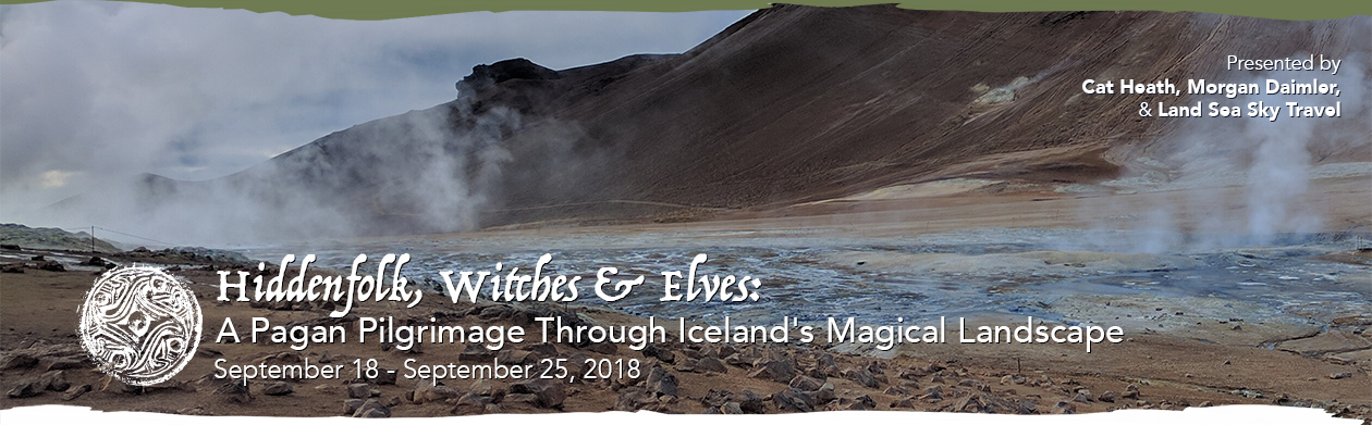Hiddenfolk, Witches & Elves: A Pagan Pilgrimage through Iceland's Magical Landscape; September 18-25, 2018